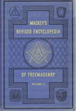 Mackey's Revised Encyclopedia Of Freemasonry (Volume 2 M to Zurthost)