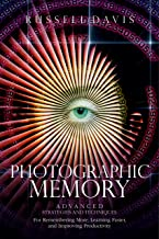 Photographic Memory: Advanced Strategies and Techniques For Remembering More, Learning Faster, and Improving Productivity