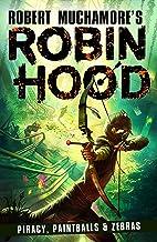 Robin Hood 2: Piracy, Paintballs & Zebras (Robert Muchamore's Robin Hood) (English Edition)
