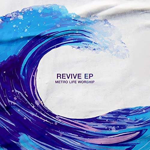 Metro Life Worship - Revive (2021)