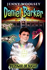 Daniel Barker: By Power or Blight Kindle Edition
