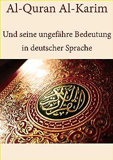 Quran - Die heilige Schrift des Islam: Al-Qur´an Al-Karim in deutscher Übersetzung (German Edition)