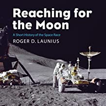 Reaching for the Moon: Short History of the Space Race