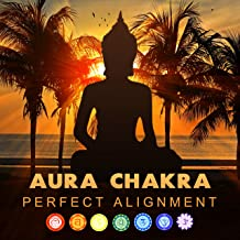 Aura Chakra: Perfect Alignment, Zen Music, Meditation Techniques, Spiritual Awakening, Chakra Cleansing, Harmony of Senses