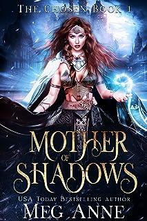 Mother of Shadows: A Fated Mates High Fantasy Romance (The Chosen Book 1)