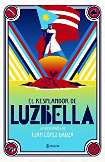 El resplandor de Luzbella (Spanish Edition)