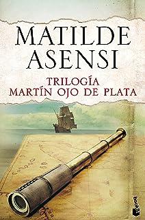 Trilogía Martín Ojo de Plata (Biblioteca Matilde Asensi)