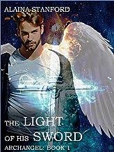 The Light of His Sword (Archangel Series Book 1)