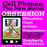 Ethics Civics: CELL PHONES > The New Social OBSESSION ~ Guidebook, Behavior Assessments, Corrective Actions, Lots of...