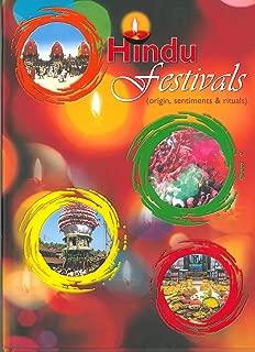 Hindu Festivals: Origins, Sentiments & Rituals