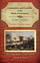 Commanders and Casualties at the Battle of Gettysburg: The Comprehensive Order of Battle
