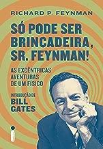 Só Pode Ser Brincadeira, Sr. Feynman!