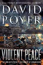 Violent Peace: The War with China: Aftermath of Armageddon (Dan Lenson Novels Book 20)