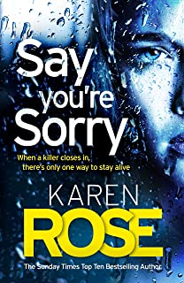 Say You're Sorry (The Sacramento Series Book 1): when a killer closes in, there's only one way to stay alive (Sacramento 1...