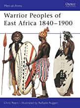 Warrior Peoples of East Africa 1840–1900 (Men-at-Arms)