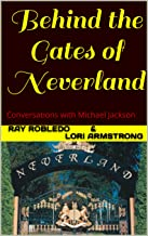 Behind the Gates of Neverland: Conversations with Michael Jackson