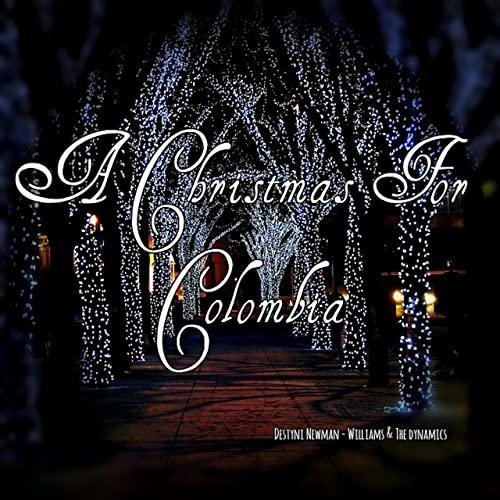 Christmas In Colombia.A Christmas For Colombia By Destyni Newman Williams On
