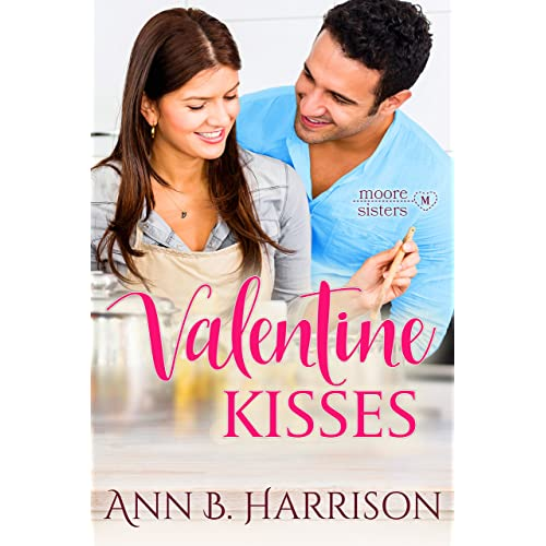 4e573366e Valentine Kisses (The Moore Sisters of Montana Book 2) - Kindle ...
