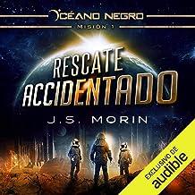 Rescate Accidentado: Misión 1 de la serie Oceáno Negro (Oceáno Negro, Libro 1)