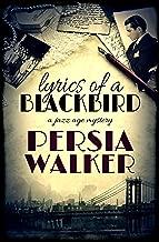 Lyrics of a Blackbird: A 1920s Tale of Lies, Deceit and Murder