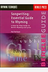 Songwriting: Essential Guide to Rhyming: A Step-by-Step Guide to Better Rhyming and Lyrics (Songwriting Guides) Kindle Edition