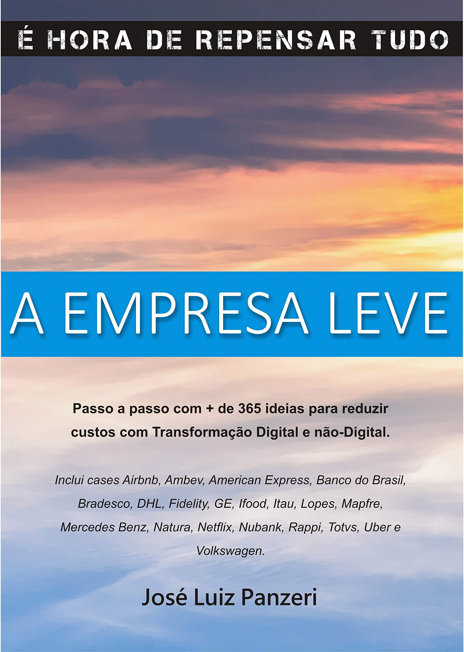 A Empresa Leve: É hora de repensar tudo! (Portuguese Edition)