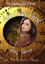 Arc Over Time (Starling Hill Trilogy Book 2)
