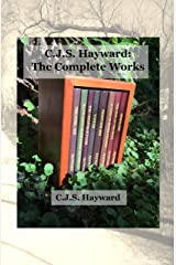 C.J.S. Hayward: The Complete Works Kindle Edition