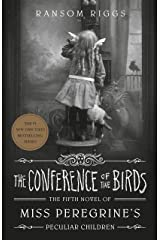 The Conference of the Birds (Miss Peregrine's Peculiar Children Book 5) Kindle Edition