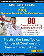Simulated Exam for the PTCE Pharmacy Technician Certification Exam: 90 Questions with Fully Explained Answers