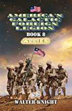 America's Galactic Foreign Legion - Book 8: Allies