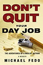 Don't Quit Your Day Job: The Adventures of a Midlist Author