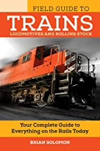 Field Guide to Trains: Locomotives and Rolling Stock (Voyageur Field Guides)