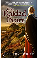 The Raided Heart: A gripping historical romantic adventure in the turbulent English-Scottish borders Kindle Edition