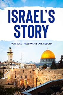 Israel's Story: How was the Jewish state reborn (English Edition)