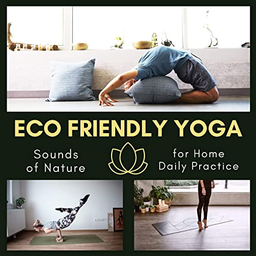 Eco Friendly Yoga - Sounds of Nature for Home Daily Practice ...