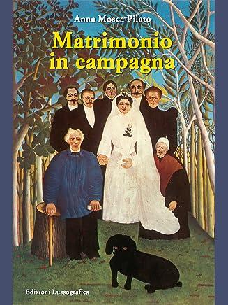 Matrimonio in campagna (Narrativa Mediterranea)