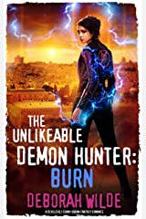 The Unlikeable Demon Hunter: Burn: A Devilishly Funny Urban Fantasy Romance (Nava Katz Book 6) Kindle Edition