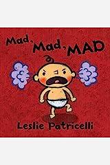 Mad, Mad, MAD (Leslie Patricelli Board Books) Kindle Edition