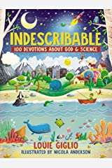 Indescribable: 100 Devotions for Kids About God and Science (Indescribable Kids) Kindle Edition