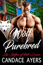 Wolf Purebred: Shifter Romance (She-Shifters of Hell's Corner Book 5)