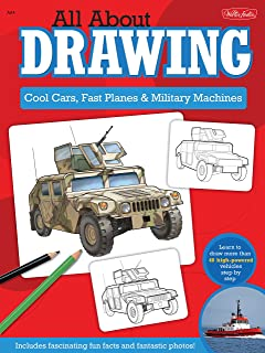 All About Drawing Cool Cars, Fast Planes & Military Machines: Learn How to Draw More Than 40 High-Powered Vehicles Step by...