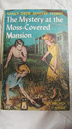 The Mystery of the Moss-Covered Mansion: Nancy Drew Mystery Stories, No. 18 by Carolyn Keene(1941-01-01)