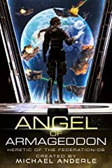 Angel of Armageddon (Heretic of the Federation Book 6) Kindle Edition