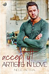 accept it! (Artists in Love - Dilogie 2) Kindle Ausgabe