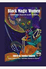 Black Magic Women: Terrifying Tales by Scary Sisters (Mocha Memoirs Presents Women in Horror Book 3) Kindle Edition