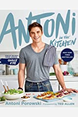 Antoni in the Kitchen Kindle Edition