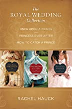 The Royal Wedding Collection: Once Upon A Prince, Princess Ever After, How to Catch a Prince (Royal Wedding Series)