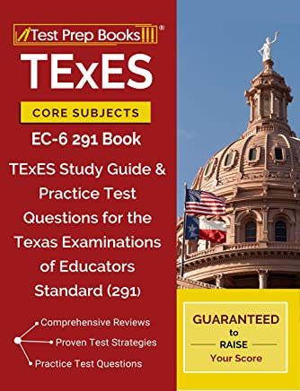 TExES Core Subjects EC-6 291 Book: TExES Study Guide & Practice Test Questions for the Texas Examinations of Educators Standards (291) (English Edition)