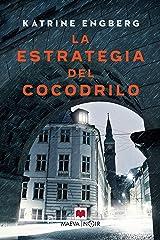 La estrategia del cocodrilo: La autora debuta con una novela negra que la sitúa entre los mejores autores de Dinamarca. (La serie de Korner y Werner nº 1) (Spanish Edition) Formato Kindle